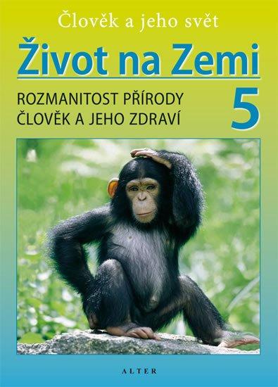 Kholová Helena: Život na Zemi 5 - Přírodověda pro 5. ročník ZŠ (původní vydání)
