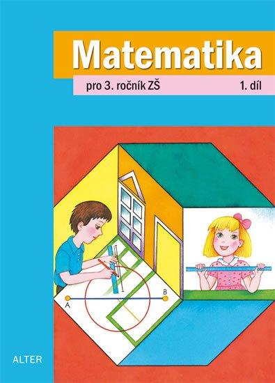 Blažková Růžena, Matoušková Květoslava,: Matematika pro 3. ročník ZŠ 1. díl