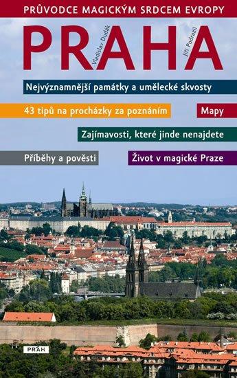 Dudák Vladimír, Podrazil Jiří: Praha - Průvodce magickým srdcem Evropy