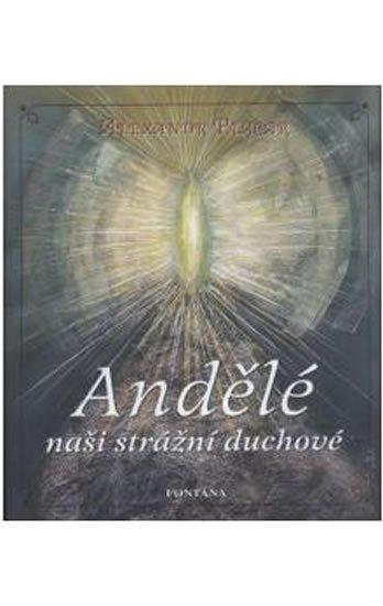 Plecar Alexandr: Andělé naši strážní duchové