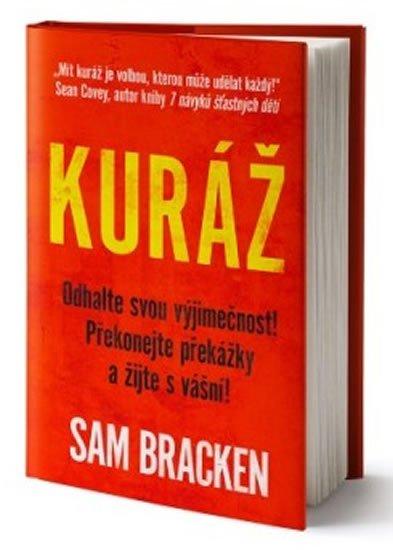 Bracken Sam: Kuráž - Nalezněte smysl života, překonejte překážky, žijte s vášní