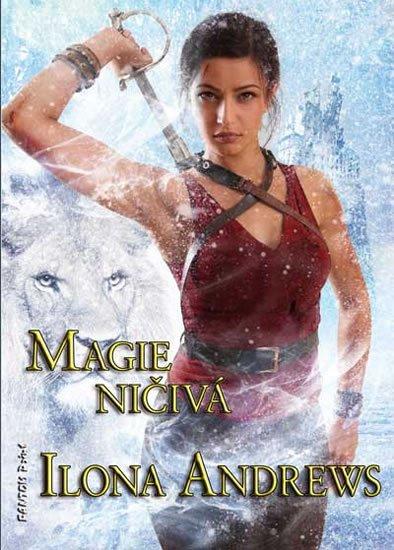 Andrews Ilona: Kate Daniels 7 - Magie ničivá