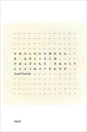 Vachek Josef: Prolegomena k dějinám pražské školy jazykovědné