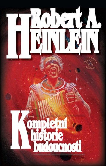 Heinlein Robert A.: Kompletní historie budoucnosti