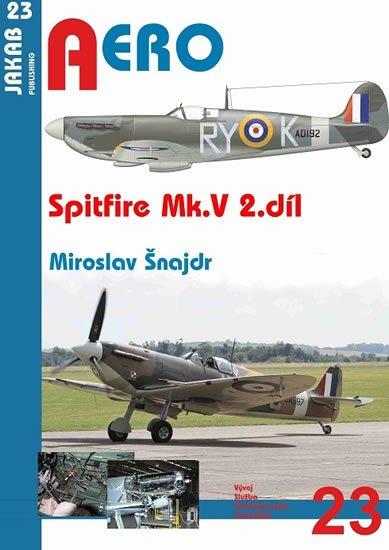 Šnajdr Miroslav: Spitfire Mk. V - 2.díl