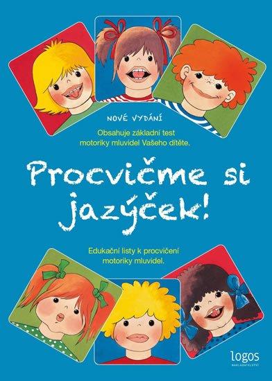 Kaulfussová Jitka: Procvičme si jazýček - Edukační listy k procvičení motoriky mluvidel