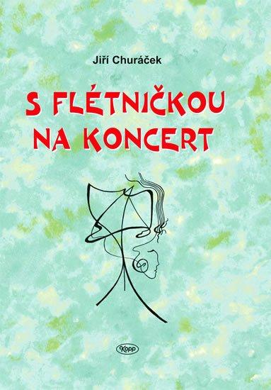 Churáček Jiří: S flétničkou na koncert