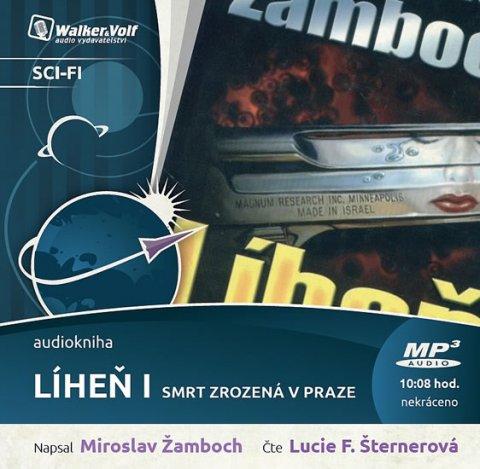 Žamboch Miroslav: Líheň I. - Smrt zrozená v Praze - CDmp3 (Čte Lucie Šternerová)