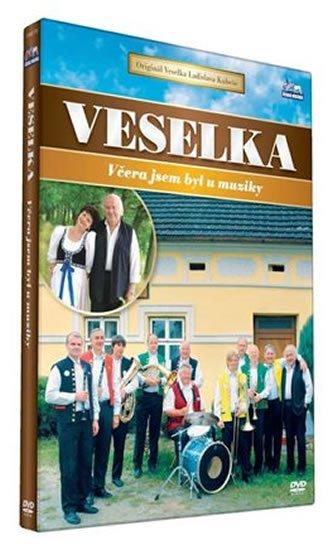 neuveden: Veselka - Včera jsem byl u muziky - DVD