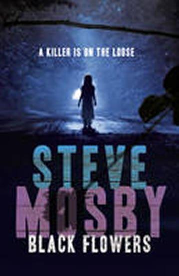 Mosby Steve: Black Flowers