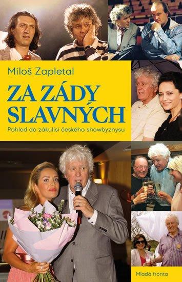 Zapletal Miloš: Za zády slavných - Pohled do zákulisí českého showbyznysu