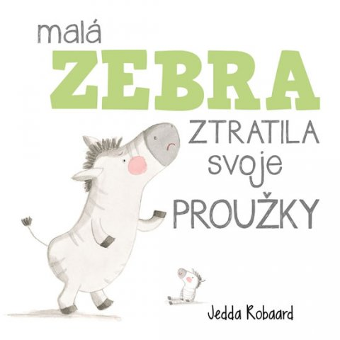 Robaard Jedda: Malá zebra ztratila svoje proužky