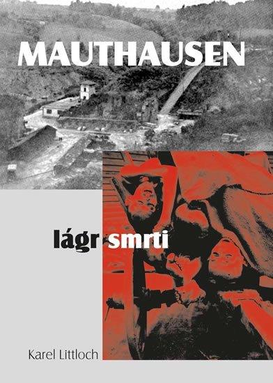 Littloch Karel: Mauthausen - Lágr smrti