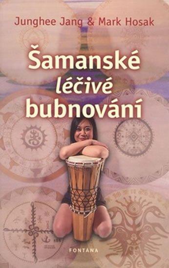 Jang J., Hosak M.: Šamanské léčivé bubnování