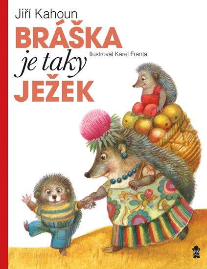 Kahoun Jiří, Franta Karel: Bráška je taky ježek