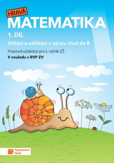 neuveden: Hravá matematika 1 - pracovní učebnice - 1. díl (nové, přepracované vydání)