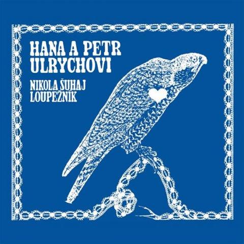 Ulrychovi Hana a Petr: Nikola Šuhaj loupežník - CD