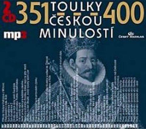 kolektiv autorů: Toulky českou minulostí 351-400 - 2CD/mp3