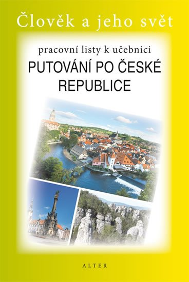 Šotolová Alena, Bradáčová Lenka,: Pracovní listy k učebnici Putování po ČR