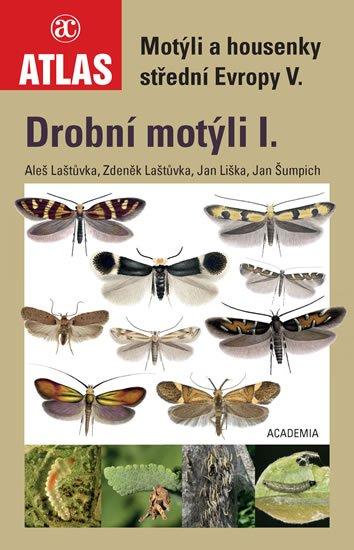 Laštůvka Aleš, Laštůvka Zdeněk, Liška Jan, Šumpich Jan,: Drobní motýli I. - Motýli a housenky střední Evropy V.