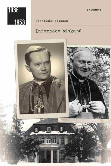 Kolouch František: Internace biskupů