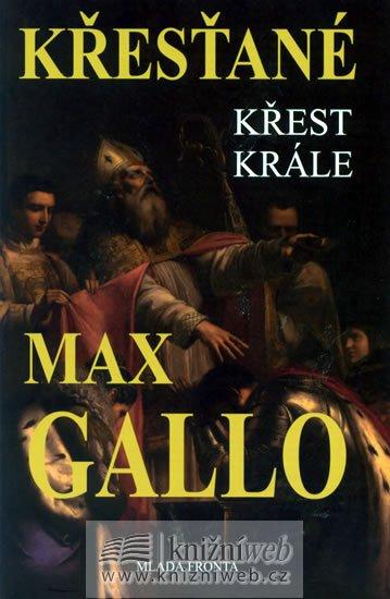 Gallo Max: Křesťané - Křest krále