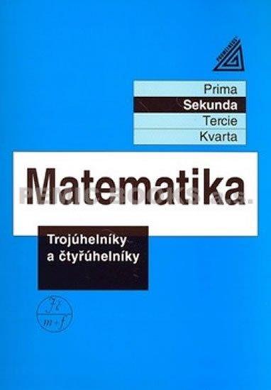 Herman J. a kolektiv: Matematika pro nižší ročníky víceletých gymnázií - Trojúhelníky a čtyřúheln