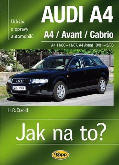 Etzold Hans-Rudiger Dr.: AUDI A4/Avant/Cabrio -  A4 11/00-11/07 - A4 Avant 10/01-3/08 > Jak na to? [