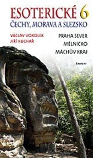 Vokolek Václav, Kuchař Jiří: Esoterické Čechy, Morava a Slezsko 6