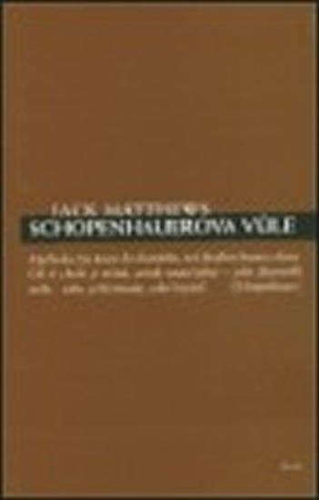 Matthews Jack: Shopenhauerova vůle
