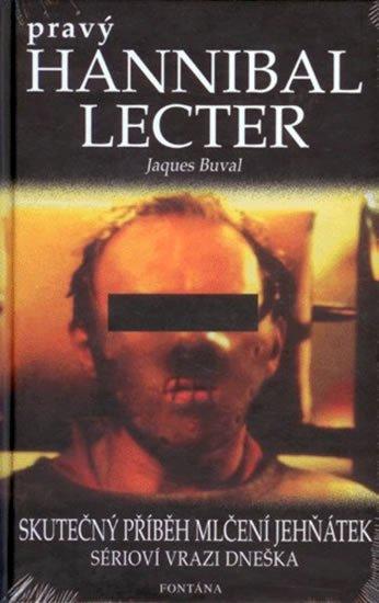 Buval Jaques: Pravý Hannibal Lecter - Skutečný příběh Mlčení jehňátek