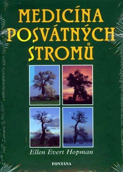Hopman Ellen Evert: Medicína posvátných stromů