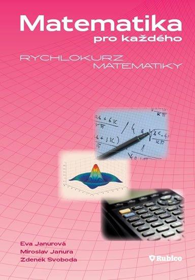 Janurová a kolektiv Eva: Matematika pro každého – Rychlokurz matematiky