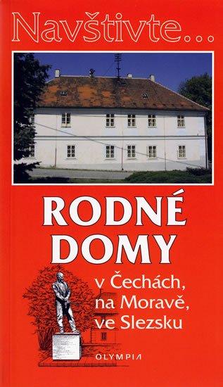 Martínek Jiří: Navštivte... Rodné domy v Čechách, na Moravě, ve Slezsku