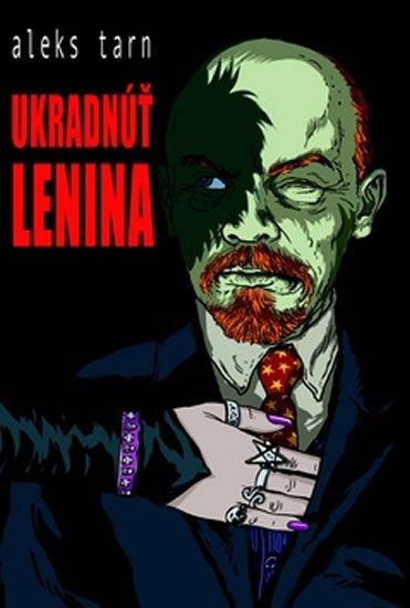Tarn Aleks: Ukradnúť Lenina