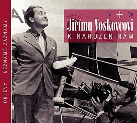 Voskovec Jiří, Werich Jan,: Jiřímu Voskovcovi k narozeninám - CD