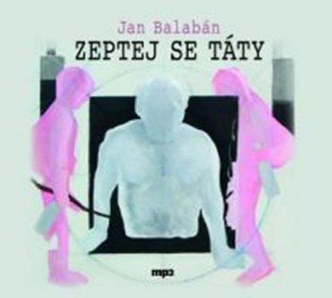 Balabán Jan: Zeptej se táty - CD mp3