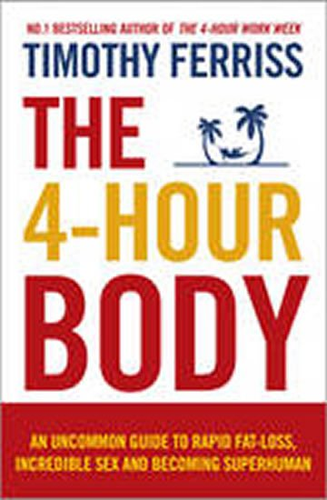 Ferriss Timothy: The 4-Hour Body
