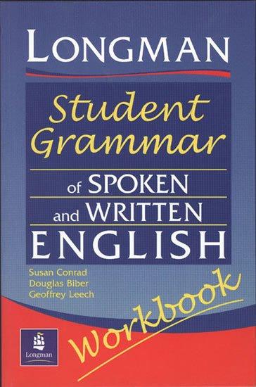 Biber Douglas: Longman Student Grammar of Spoken and Written English Workbook