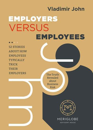 John Vladimír: Employers versus Employees