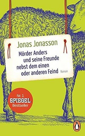 Jonasson Jonas: Mörder Anders und seine Freunde nebst dem einen oder anderen Feind