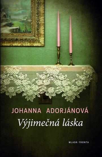 Adorján Johanna: Výjimečná láska