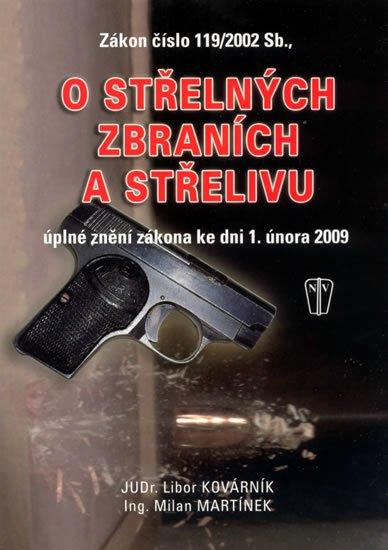 Kovárník Libor, Martínek Milan: Zákon o střelných zbraních a střelivu - úplné znění zákona ke dni 1. února