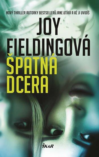 Fieldingová Joy: Špatná dcera
