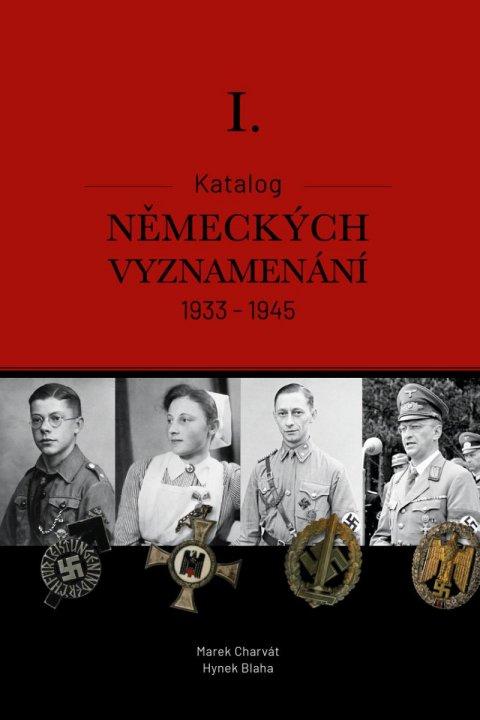 Charvát Marek Mgr., Blaha Hynek Bc., MBA: Katalog německých vyznamenání II. 1933-1945