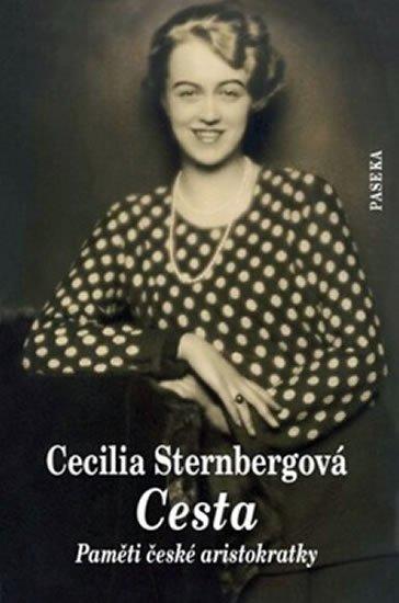 Sternbergová Cecilia: Cesta - Paměti české aristokratky