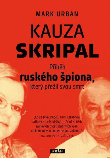 Urban Mark: Kauza Skripal - Příběh ruského špiona, který přežil svou smrt