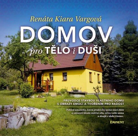 Vargová Renáta Kiara: Domov pro tělo i duši