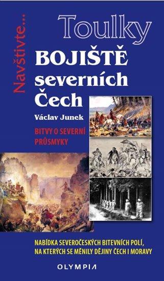 Junek Václav: Toulky Bojiště severních Čech