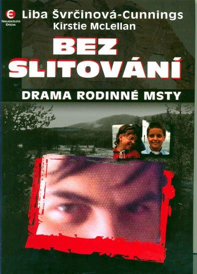 Švrčinová-Cunnings, Mc-Lellan: Bez slitování - Drama rodinné msty